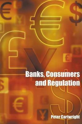 Banks, Consumers and Regulation by Peter Cartwright image