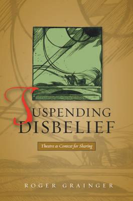 Suspending Disbelief by Roger Grainger
