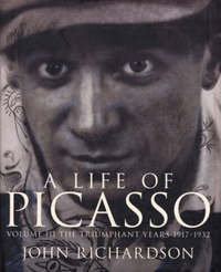A Life Of Picasso Volume III by (John) Richardson