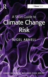 A Short Guide to Climate Change Risk by Nigel W. Arnell