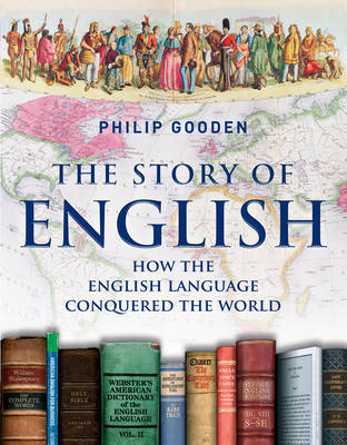 The Story of English by Philip Gooden