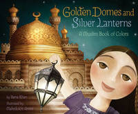 Golden Domes and Silver Lanterns by Hena Khan