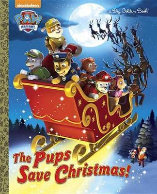 The Pups Save Christmas! (Paw Patrol) by Golden Books