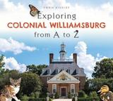 Exploring Colonial Williamsburg from A to Z by Chris Kinsley