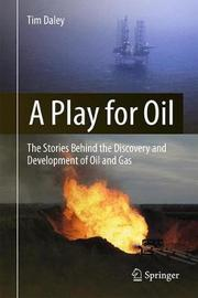 A Play for Oil by Tim Daley