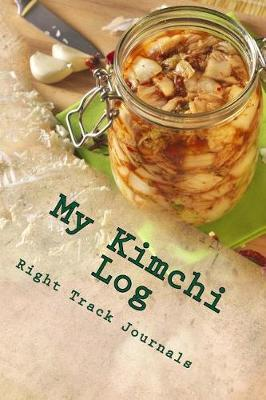 My Kimchi Log by Tracy Tennant image