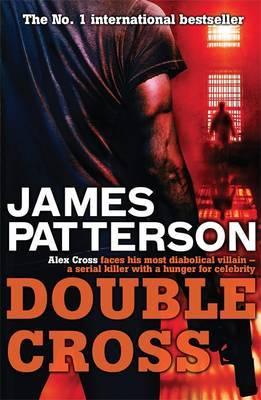 Double Cross (Alex Cross #13) by James Patterson
