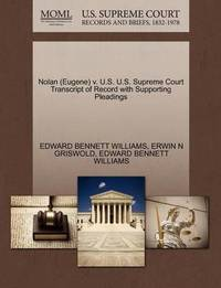 Nolan (Eugene) V. U.S. U.S. Supreme Court Transcript of Record with Supporting Pleadings by Edward Bennett Williams