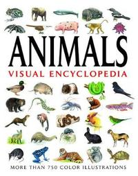 Animals Visual Encyclopedia by Tom Jackson