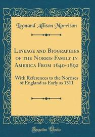Lineage and Biographies of the Norris Family in America from 1640-1892 by Leonard Allison Morrison