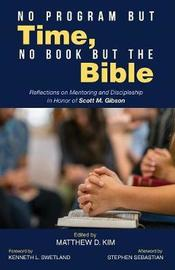 No Program But Time, No Book But the Bible image