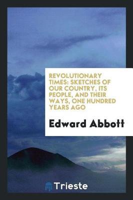 Revolutionary Times by Edward Abbott image
