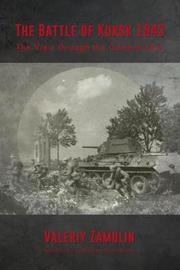 The Battle of Kursk 1943 by Valeriy Zamulin
