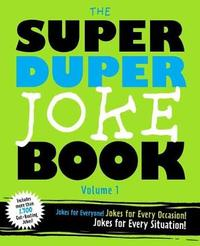 The Super Duper Joke Book Volume 1 by Cider Mill Press