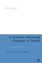 A Systemic Functional Grammar of French by Alice Caffarel