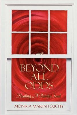 Beyond All Odds by Monika Mariah Suchy image