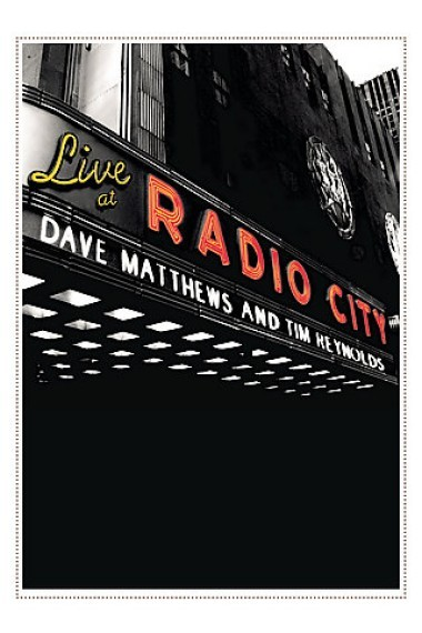 Dave Matthews And Tim Reynolds - Live At Radio City on