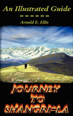 Journey To Shangri-La by Arnold, E. Ellis