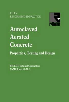 Autoclaved Aerated Concrete - Properties, Testing and Design by S. Aroni