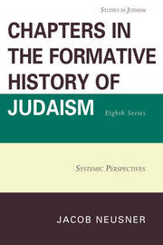Chapters in the Formative History of Judaism, Eighth Series by Jacob Neusner