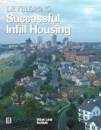 Developing Successful Infill Housing by Diane R Suchman image