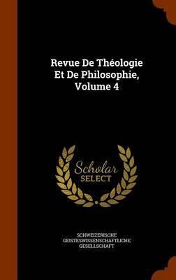 Revue de Theologie Et de Philosophie, Volume 4