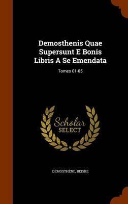 Demosthenis Quae Supersunt E Bonis Libris a Se Emendata by Reiske image