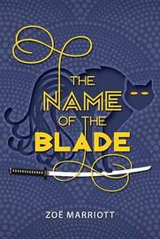 The Name of the Blade by Zoe Marriott image