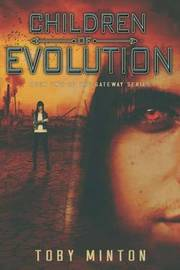 Children of Evolution by Toby Minton