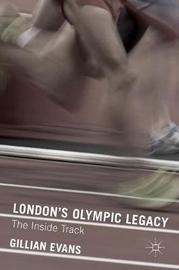London's Olympic Legacy by Gillian Evans