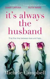 It's Always the Husband by Michele Campbell image