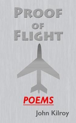 Proof of Flight by John Kilroy