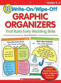 10 Write-On/Wipe-Off Graphic Organizers That Build Early Reading Skills by Liza Charlesworth