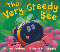 The Very Greedy Bee by Steve Smallman image