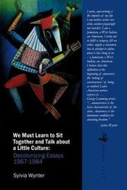 We Must Learn to Sit Together and Talk About a Little Culture by Sylvia Wynter image