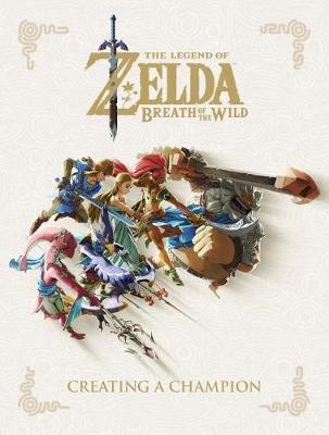 Legend Of Zelda, The: Breath Of The Wild - Creating A Champion Hero's Edition by Nintendo