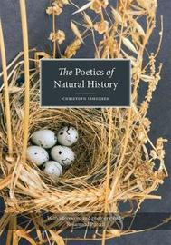 Poetics of Natural History by Christoph Irmscher