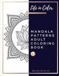 MANDALA PATTERNS ADULT COLORING BOOK (Book 3) by Millie Duncan