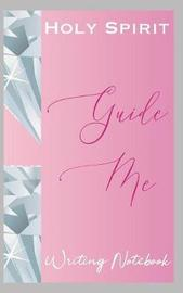 Holy Spirit Guide Me Writing Notebook