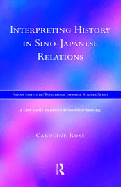Interpreting History in Sino-Japanese Relations by Caroline Rose