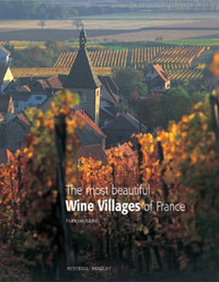 The Most Beautiful Wine Villages of France by Francois Morel image