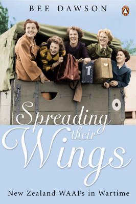Spreading Their Wings: Women of the WAAF in Wartime by Bee Dawson image