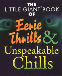 The Little Giant Book of Eerie Thrills and Unspeakable Chills by C.B. Colby image