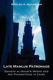 Late Mamluk Patronage by Khalid Hamzah image