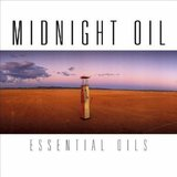 Essential Oils (2CD) by Midnight Oil