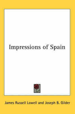 Impressions of Spain by James Russell Lowell