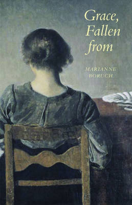 Grace, Fallen from by Marianne Boruch
