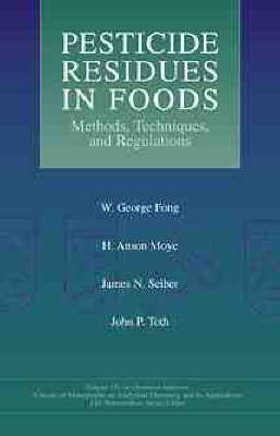 Pesticide Residues in Foods by W. George Fong
