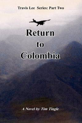 Return to Colombia by Tim Tingle