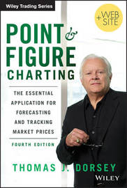 Point and Figure Charting by Thomas J Dorsey